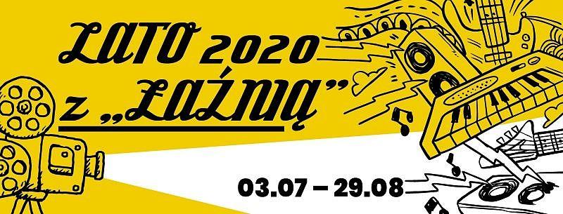 """LATO 2020 z """"ŁAŹNIĄ"""""""