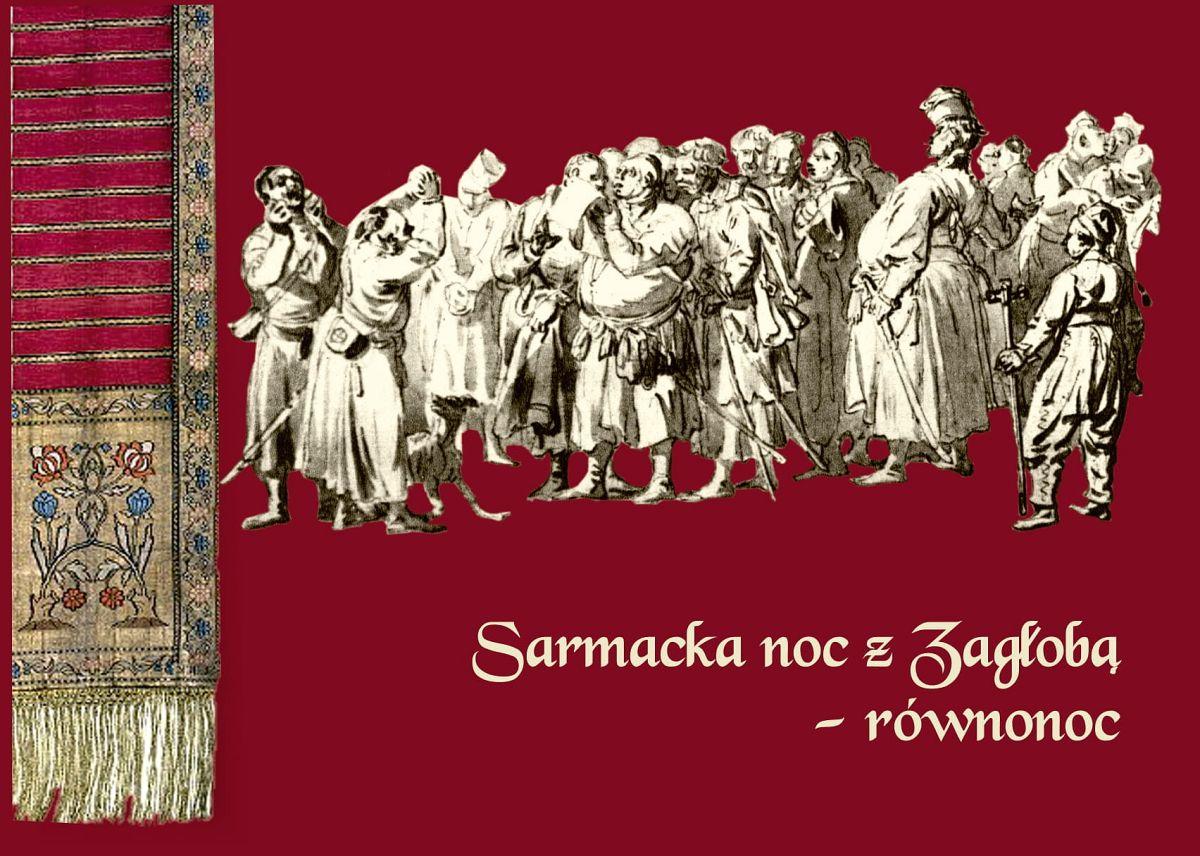 Dziś SarmackaNocz Zagłobą w Muzeum im. Jacka Malczewskiego w Radomiu